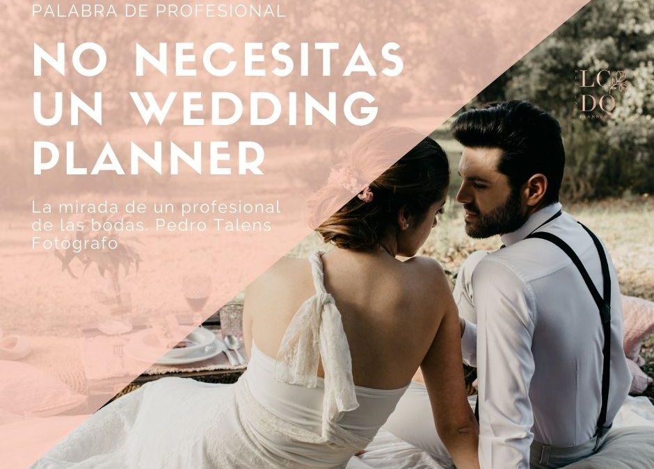 No necesitas un Wedding Planner